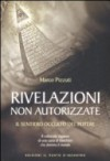 Rivelazioni non autorizzate: Il sentiero occulto del potere oltre la verità ufficiale - Marco Pizzuti