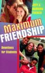 Maximum Friendship: Devotions for Students - Jeff Tucker, Ramona Cramer Tucker