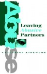 Leaving Abusive Partners: From the Scars of Survival to the Wisdom for Change - Catherine Kirkwood