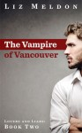 The Vampire of Vancouver - Liz Meldon