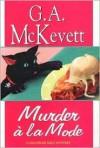 Murder a la Mode (Savannah Reid Mystery, Book 10) - G.A. McKevett