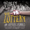 The Lottery, and Other Stories - Stefan Rudnicki, Gabrielle De Cuir, Cassandra Campbell, Kathe Mazur, Shirley Jackson