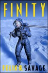 Finity: A Story of Mars Exploration - Felix R. Savage, Duncan Long