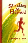 Streaking at Harvard - Christopher E. Smith