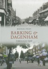 Barking & Dagenham Through Time. Michael Foley - Michael Foley