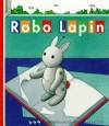 Robo Lapin - Hiawyn Oram, Yan Nascimbene
