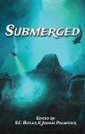 Submerged - S.C. Butler, Josuha Palmatier