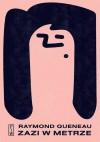Zazi w metrze - Raymond Queneau, Maryna Ochab