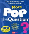 More Pop the Question (The Game Series) (The Game Series) - Michael Heatley, John Campanelli