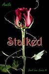Stalked: 'Dark Love' series #1 - Amélie