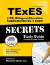 Texes (102) Bilingual Education Supplemental EC-4 Exam Secrets Study Guide: Texes Test Review for the Texas Examinations of Educator Standards - TExES Exam Secrets Test Prep Team