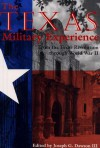 The Texas Military Experience: From the Revolution through World War II - Joseph G. Dawson