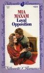 Loyal Opposition (Silhouette Romance, #324) - Mia Maxam