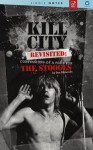 Kill City Revisited: Confessions Of A Fool For The Stooges - A Single Notes Book - Ben Edmonds