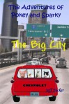The Big City (The Adventures of Pokey and Sparky) - Jeff Tucker, Ms. Dale Cassidy, Beau Tucker