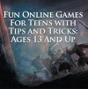 Fun Online Games For Teens with Tips and Tricks: Ages 13 And Up: Games for Kids and Teens (Children's Game Books) - Baby Professor