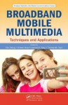 Broadband Mobile Multimedia: Techniques and Applications - Yan Zhang