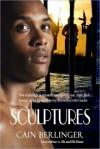 Sculptures - Cain Berlinger