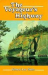 The Voyageur's Highway: Minnesota's Border Lake Land - Grace Lee Nute