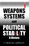 Weapons Systems and Political Stability - Carroll Quigley