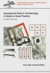 Geophysical Data in Archaeology: A Guide to Good Practice - Armin Schmidt