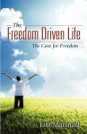 The Freedom Driven Life: The Case for Freedom - Tim Marshall