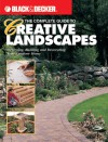 Black & Decker The Complete Guide to Creative Landscapes: Designing, Building, and Decorating Your Outdoor Home - Bryan Trandem, Jerri Farris, Bryan Trandem
