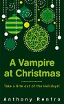 A Vampire at Christmas - Anthony Renfro