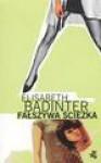 Fałszywa ścieżka - Elisabeth. Badinter