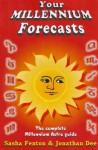Your Millennium Forecasts: The Complete Millennium Astro Guide - Sasha Fenton, Jonathan Dee