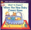 What to Expect When the New Baby Comes Home (What to Expect Kids) - Heidi Murkoff, Laura Rader