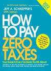 How to Pay Zero Taxes 2012: Your Guide to Every Tax Break the IRS Allows! - Jeff Schnepper