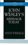John Wesley's Message Today: (Pocket Guide Series) - Lovett H. Weems Jr.