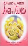 Angeles del amor: El angel de la guarda (How to Contact Angels of Love/How to Meet Your Gaurdian Angel) - Elizabeth Clare Prophet