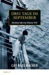 Drei Tage im September: Die letzte Fahrt der Athenia 1939 - Cay Rademacher