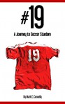 #19: A Journey to Soccer Stardom - Mark Connelly, Erica Ellis, Stacy McConnell, Mian Mohsin Zia