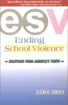 Can Students End School Violence?: Solutions from America's Youth - Jason Ryan Dorsey