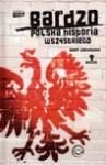 Bardzo polska historia wszystkiego - Adam Węgłowski