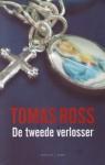 De Tweede Verlosser - Tomas Ross