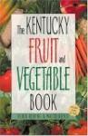 Kentucky Fruit and Vegetable Book - Walter Reeves, Felder Rushing