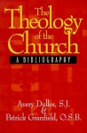 The Theology of the Church: A Bibliography - Avery Dulles, Patrick Granfield