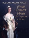 Great Concert Arias for Soprano in Full Score - Wolfgang Amadeus Mozart
