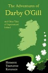 The Adventures of Darby O'Gill and Other Tales of Supernatural Ireland - Herminie Templeton Kavanagh