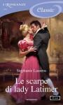 Le scarpe di lady Latimer (I Romanzi Classic) - Stephanie Laurens, Giuliano Claudio Acunzoli
