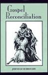 Gospel Reconciliation - Jeremiah Burroughs, Don Kistler