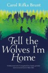 Tell the Wolves I'm Home by Rifka Brunt, Carol (2013) Paperback - Carol Rifka Brunt