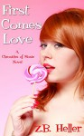 First Comes Love: A Chronicles of Moxie Novel - Z.B. Heller