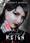 Shadow Reign (Shadow Puppeteer Book 2) - Christina E. Rundle