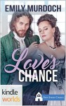 Love's Chance: First Street Church Romances - Emily Murdoch