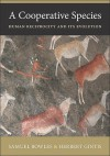 A Cooperative Species: Human Reciprocity and Its Evolution - Samuel Bowles, Herbert Gintis